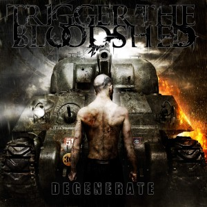 Degenerate by Trigger The Bloodshed