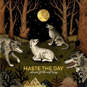 Haste The Day Attack Of The Wolf King Artwork