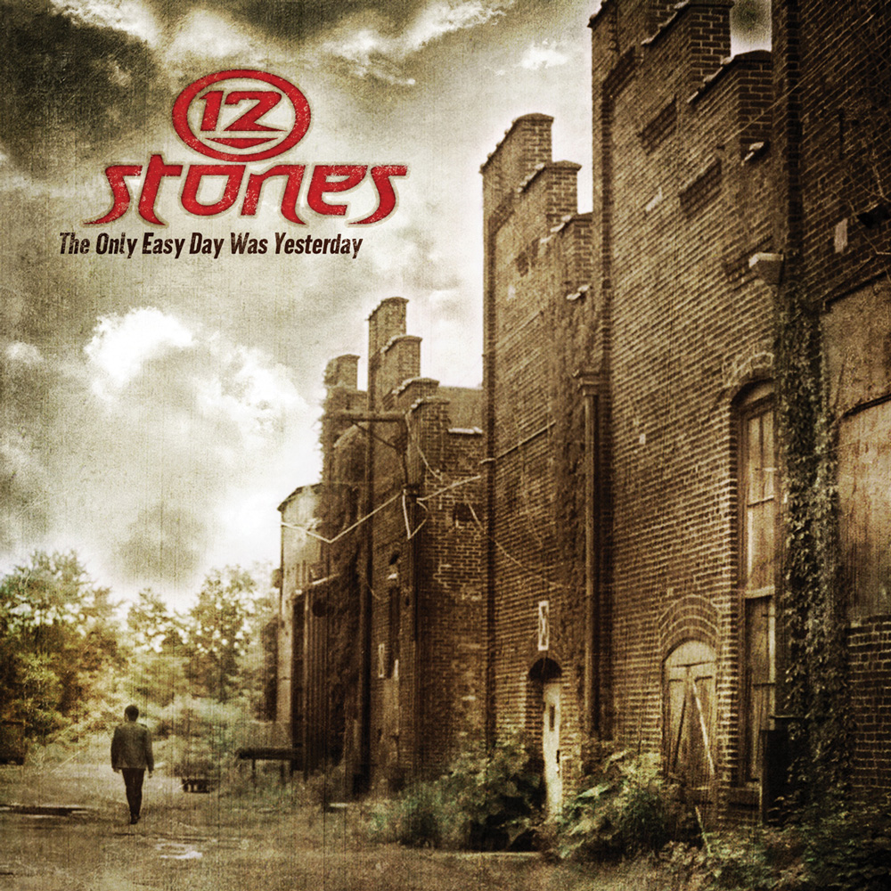 12 Stones Artwork The Only Easy Day Was Yesterday