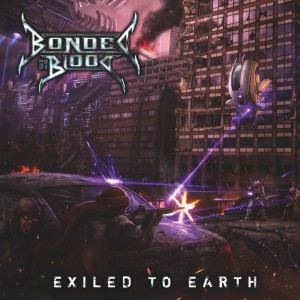 Bonded By Blood Exiled To Earth Artwork