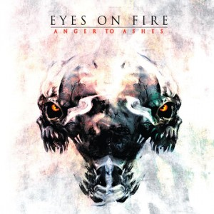 Eyes On Fire Anger To Ashes Artwork