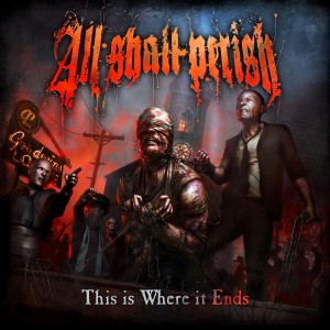 All Shall Perish This Is Where It Ends Artwork