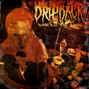 Dripback - Inhaling The Ashes Artwork