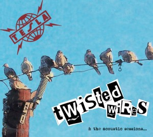 Tesla Twisted Wires & The Acoustic Sessions