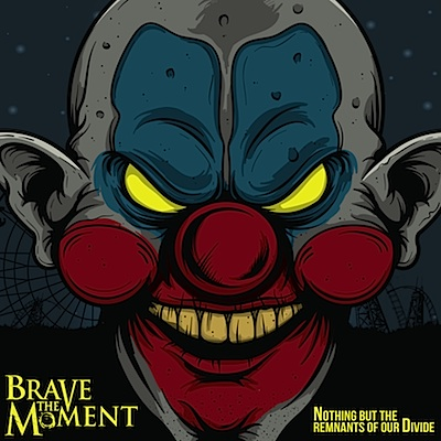 Brave The Moment Nothing But The Remnants Of Our Divide single artwork