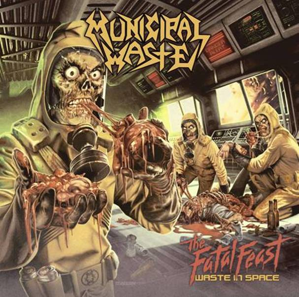 Municipal Waste reveal The Fatal Feast - Waste In Space artwork