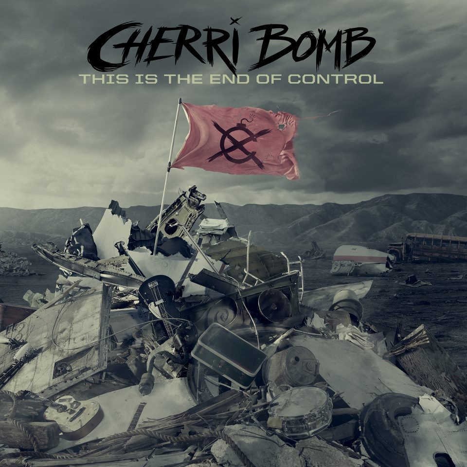 Cherri Bomb This Is The End Of Control Artwork