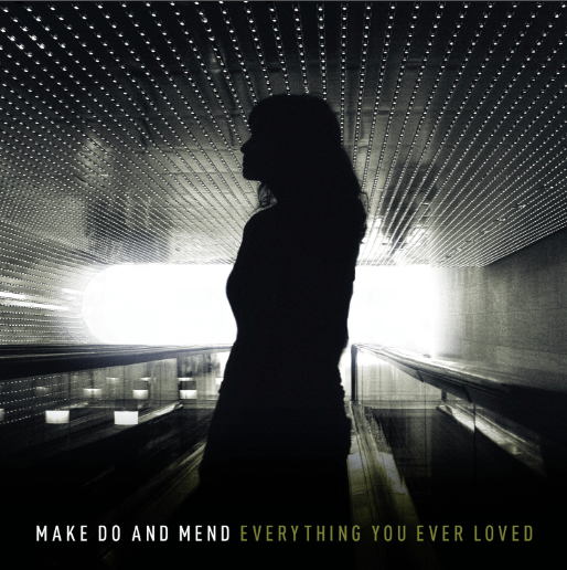 Make Do And Mend Everything You Ever Loved Artwork