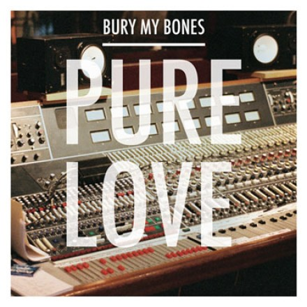 Pure Love Bury My Bones Single Artwork